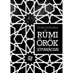 Dzsalál ad-Dín Rúmi: Rúmi örök jótanácsai