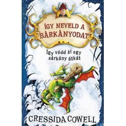 Cressida Cowell: Így neveld a sárkányodat 4. - Így védd ki egy sárkány átkát