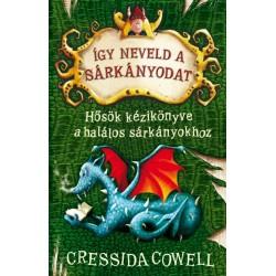 Cressida Cowell: Így neveld a sárkányodat 6. - Hősök kézikönyve a halálos sárkányokhoz