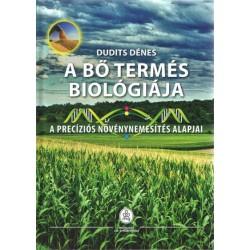Dudits Dénes: A bő termés biológiája - A precíziós növénynemesítés alapjai