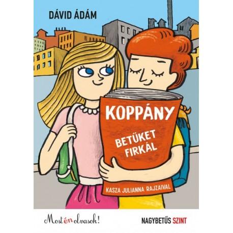 Dávid Ádám: Koppány betűket firkál - Most én olvasok! Nagybetűs szint