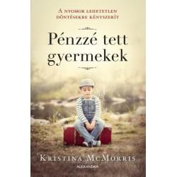 Kristina McMorris: Pénzzé tett gyermekek