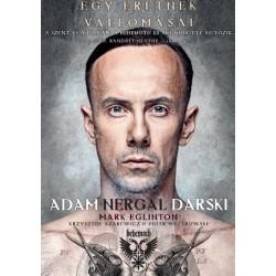 Adam Nergal Darski - Mark Eglinton: Egy eretnek vallomásai - A szent és a profán - a Behemoth és ami mögötte rejtőzik