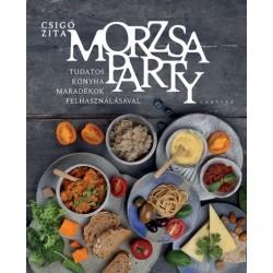 Csigó Zita: Morzsaparty - Tudatos konyha maradékok felhasználásával