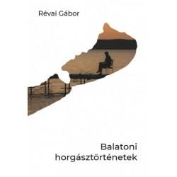 Révai Gábor: Balatoni horgásztörténetek