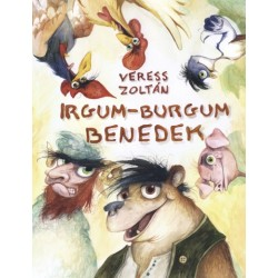 Veress Zoltán: Irgum-Burgum Benedek - Összegyűjtött verses mesék