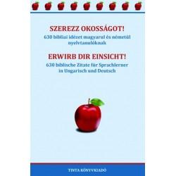 Dobóczi Anna - Tóth Zsófia: Szerezz okosságot! - Erwirb dir Einsicht! - 630 bibliai idézet magyarul és németül nyelvtanulókna...