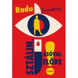 Radu Tuculescu: Sztálin, ásóval előre!