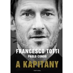 Paolo Cond? - Francesco Totti: A kapitány