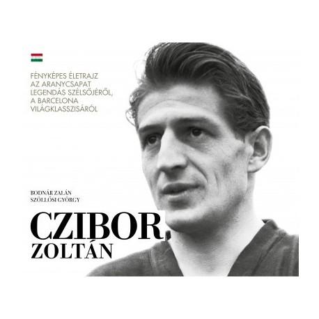 Bodnár Zalán - Szöllősi György: Czibor Zoltán