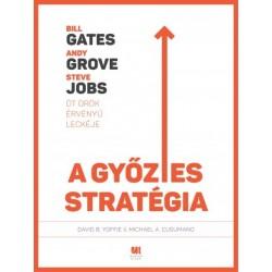 Michael Cusumano - David B. Yoffie: A győztes stratégia - Bill Gates, Andy Grove és Steve Jobs öt örök érvényű leckéje