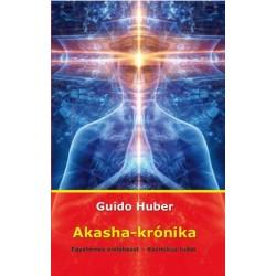 Dr. Guido Huber: Akasha-krónika - Egyetemes emlékezet - Kozmikus tudat