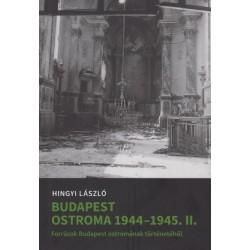 Hingyi László: Budapest ostroma 1944-45. II. - Források Budapest ostromának történetéből