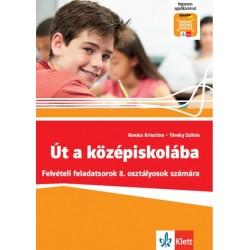 Kovács Krisztina - Töreky Szilvia: Út a középiskolába - Felvételi feladatsorok + Applikáció