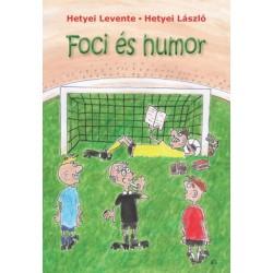Hetyei Levente - Hetyei László: Foci és humor