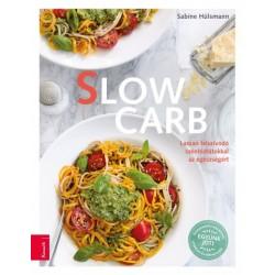 Sabine Hülsmann: Slow Carb - Lassan felszívódó szénhidrátokkal az egészségért