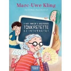 Marc-Uwe Kling: A nap, amikor a nagymama tönkretette az internetet
