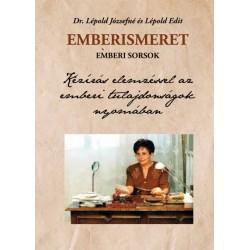Lépold Edit - Dr. Lépold Józsefné: Emberismeret, emberi sorsok - Kézírás elemzéssel az emberi tulajdonságok nyomában