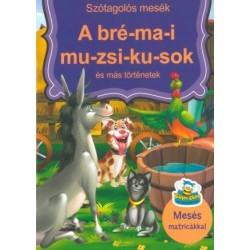 A bré-ma-i mu-zsi-ku-sok és más történetek - Szótagolós mesék