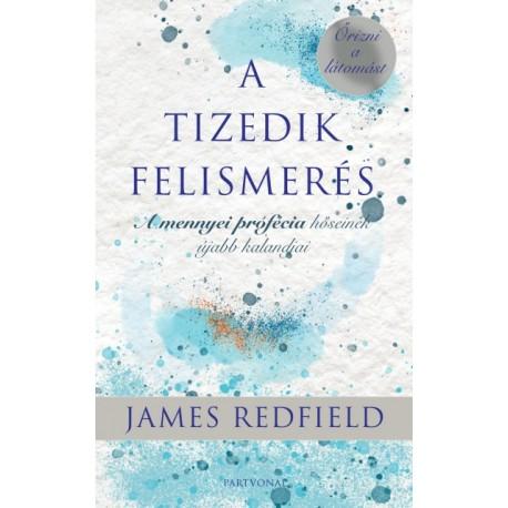 James Redfield: A Tizedik Felismerés - Őrizni a látomást
