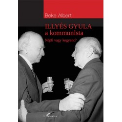 Beke Albert: Illyés Gyula a kommunista - Népfi vagy kegyenc?