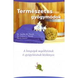 Phylis Austin - Dr. M. Agatha Thrash - Calvin L. Thrash: Természetes gyógymódok - A betegségek megelőzésének és gyógyításának...