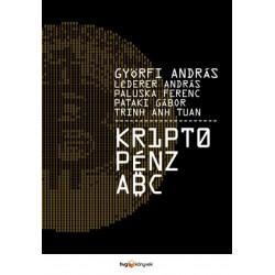 Györfi András - Léderer András - Paluska Ferenc - Pataki Gábor - Trinh Anh Tuan: Kriptopénz ABC