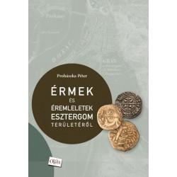 Prohászka Péter: Érmek és éremleletek Esztergom területéről