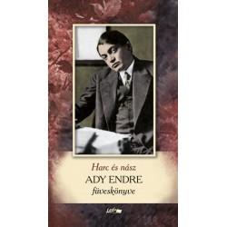 Ady Endre: Harc és nász - Ady Endre füveskönyve