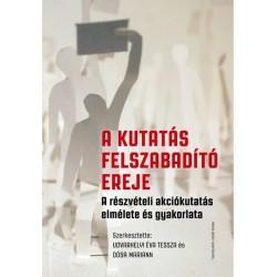 Dósa Mariann - Udvarhelyi Éva Tessza: A kutatás felszabadító ereje - A részvételi akciókutatás elmélete és gyakorlata