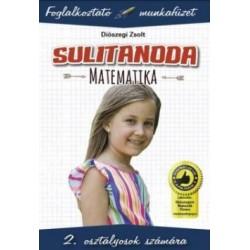 Diószegi Zsolt: Sulitanoda - 2. osztályosok számára - Matematika - Foglalkoztató munkafüzet