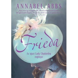 Annabel Abbs: Frieda - Az igazi Lady Chatterley regénye