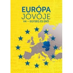 Európa jövője - V4 - Egység és erő