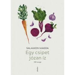 Salamon Magda: Egy csipet józan íz - 345 recept