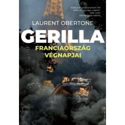 Laurent Obertone: Gerilla - Franciaország végnapjai