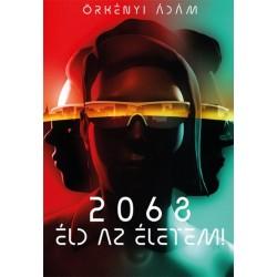 Örkényi Ádám: 2068 - Éld az életem!