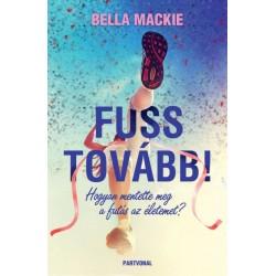 Bella Mackie: Fuss tovább! - Hogyan mentette meg a futás az életemet?
