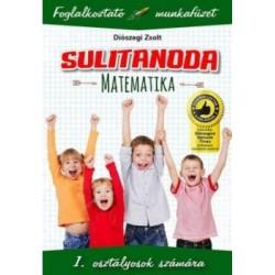 Diószegi Zsolt: Sulitanoda - 1. osztályosok számára - Matematika - Foglalkoztató munkafüzet