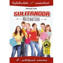 Diószegi Zsolt: Sulitanoda - 4. osztályosok számára - Matematika - Foglalkoztató munkafüzet