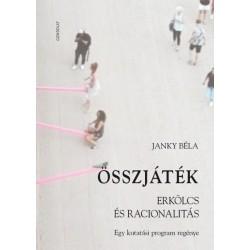 Janky Béla: Összjáték - Erkölcs és racionalitás - Egy kutatási program regénye