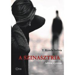 T. Konda Szilvia: A szinasztria - Időtlen szerelem