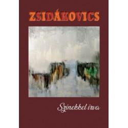 Zsidákovics Mihály: Színekkel írva