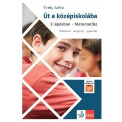 Töreky Szilvia: Út a középiskolába 3 lépésben - Matematika