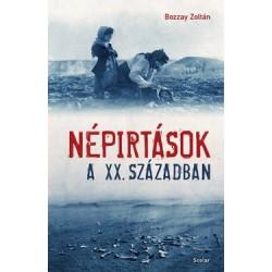 Bozzay Zoltán: Népirtások a XX. században