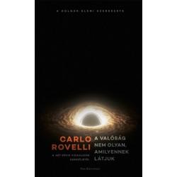 Carlo Rovelli: A valóság nem olyan, amilyennek látjuk - A dolgok elemi szerkezete