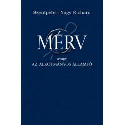 Szentpéteri Nagy Richard: Mérv - Avagy az alkotmányos államfő