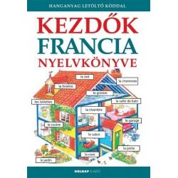 Helen Davies - Francoise Holmes - Nicole Irving: Kezdők francia nyelvkönyve - Hanganyag letöltőkóddal