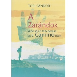Túri Sándor: A zarándok - A belső én felfedezése az El Camino úton