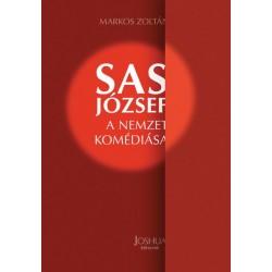 Markos Zoltán: Sas József - A nemzet komédiása