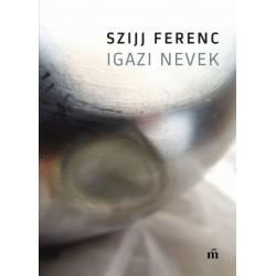 Szijj Ferenc: Igazi nevek